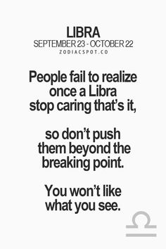 It takes a lot and I mean a lot to get to thst point of not caring, but once we do that's it.....no going back!  Not even a chance of it!