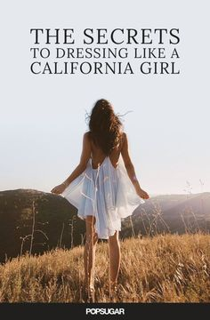 California girl style is so enviable. But here we spill all their style secrets, so you too can look effortlessly chic.
