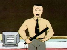Mr. Buzzcut - Gym/Driver's Education/Math/History teacher at Highland High School. You can see him punishing the weak on MTV's Beavis and Butt-Head