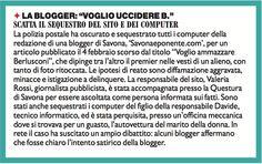 15/2/2011. Berlusconi sta ormai talmente tanto sulle scatole agli italiani, che basta un post ironico di una blogger sulla possibilità di uccidere Berlusconi da far scattare l'immediato blitz della polizia.
