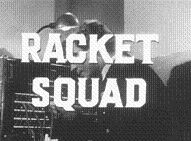 Racket Squad (1951-53) $19.99; This series dramatizes confidence games which fall under the jurisdiction of Captain John Braddock (Reed Hadley). Hugh Beaumont of Leave It To Beaver fame was the narrator. Sold as a 4-DVD-R or VHS set.