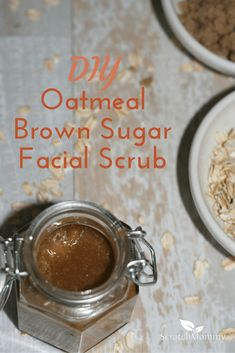DIY Oatmeal and Brown Sugar Exfoliating Facial Scrub - Easy to make with ingredients in your kitchen!