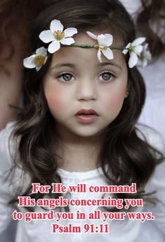 For He will command     His angels concerning you  to guard you in all your ways.                 Psalm 91:11