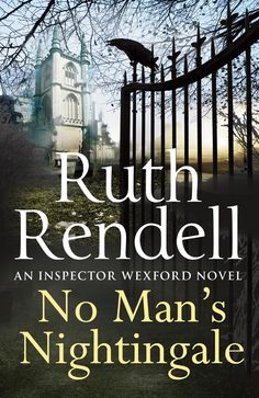 NO MAN'S NIGHTINGALE, by Ruth Rendell: '[A] wry and twisty mystery — a joy to read.' - Evening Standard