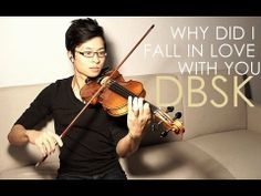 Why Did I Fall In Love With You Violin Cover - DBSK - Daniel Jang - YouTube