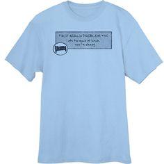 First World Problems 510 Funny Novelty T-Shirt - Rogue Attire