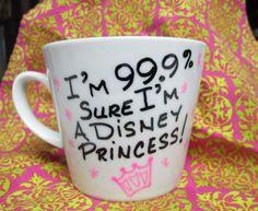 Hand Painted Coffee Mug 99% Sure I'm a Disney Princess Pink Crown Coffee Cup Princess Mug on Etsy, $10.99