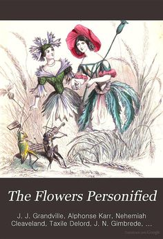 The Flowers Personified ... - J. J. Grandville,