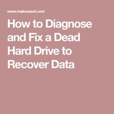 How to Diagnose and Fix a Dead Hard Drive to Recover Data