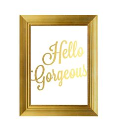 Hello Gorgeous Print Gold Print Anniversary by TheDigitalStudio Bedroom Wall, Bedroom Ideas, Gold Quotes, Hello Gorgeous, Beautiful, Love Posters, Big Girl Rooms, Gold Print, My Happy Place