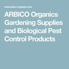 ARBICO Organics Gardening Supplies and Biological Pest Control Products