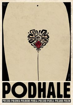 """Polish Travel Poster by Ryszard Kaja (b. 1962), ca. 2013, Podhale (The Podhale (literally """"under the Mountain meadows"""") is Poland's southernmost region, sometimes referred to as the """"Polish highlands"""".)"""