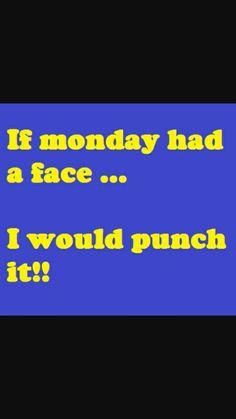 Hate monday!!!
