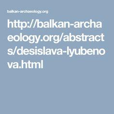http://balkan-archaeology.org/abstracts/desislava-lyubenova.html