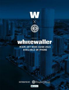 Elliman & whitewaller Guide to Art Basel Miami 2015 Douglas Elliman, Art Basel Miami