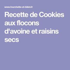 Recette de Cookies aux flocons d'avoine et raisins secs