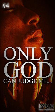 2pac Quotes & Sayings (JEGiR KH Design)  4- Only God can judge me...
