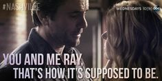 You and me Ray, that's how it's supposed to be. - Deacon to Rayna <3