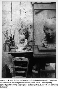 Medardo Rosso.Enfant au Soleil and Ecce Puer in the artist's studio on the Boulevard des Batignolles in Paris,circa 1908.
