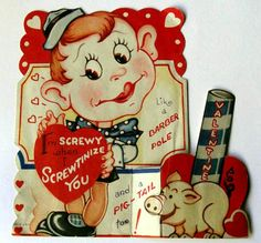 See the top 100 Risque, Rude and Sexy examples of all time! My Funny Valentine, Vintage Valentine Cards, Valentine Day Cards, Vintage Cards, Vintage Postcards, Happy Valentines Day, Valentine Ideas, Vintage Images, Valentine Images