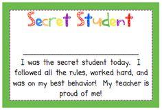 Secret Student - pick a student each day to keep a close eye on. During the day say you are checking on your secret student and the class will correct their behavior in case they are the secret student