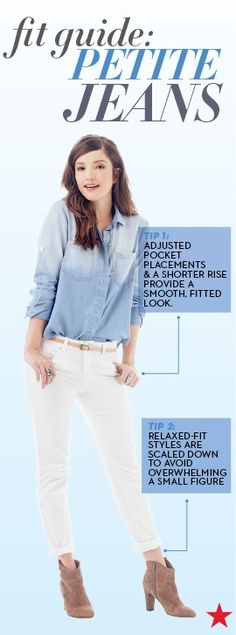 Make any jean style work for your smaller frame, when you know all the right tricks. When you shop for petite sizes, a shorter rise complements your natural waist and a shorter hem means no tailoring required!