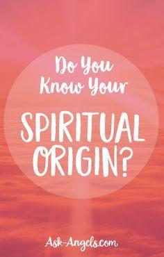 Do You Know Your Spiritual Origin?