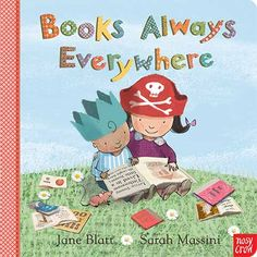 Books Always Everywhere, by Jane Blatt and Sarah Massini. Find out more: http://nosycrow.com/product/books-always-everywhere/