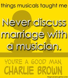 Things Musicals Taught Me (You're a Good Man Charlie Brown)