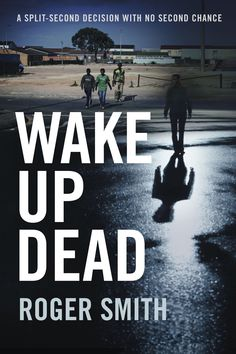Buy Wake Up Dead by Roger Smith and Read this Book on Kobo's Free Apps. Discover Kobo's Vast Collection of Ebooks and Audiobooks Today - Over 4 Million Titles! Split Second, Crime Fiction, Wake Up, Thriller, My Books, Audiobooks, Mystery, This Book, Reading