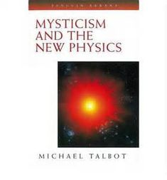 Mysticism and the New Physics--- Michael Talbot