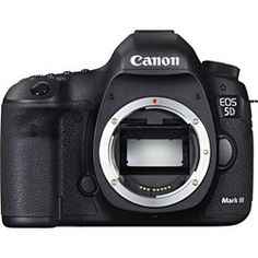 Canon 5D Mark III  (One day. . . you will be mine!)