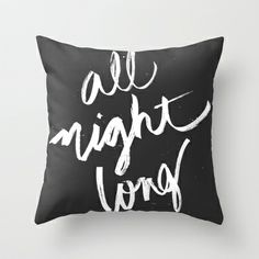 all night long Throw Pillow