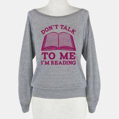 Don't Talk To Me I'm Reading #nerdy #reading #style #Books #love #sassy #cute #pink #girly #raglan #fashion