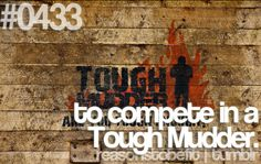Except for Tough Mudder is not a competition. It is about teamwork and camaraderie. Help those around you even if you don't know them. But to COMPLETE a Tough Mudder is definitely a reason to be fit. :)