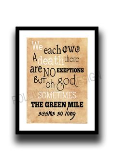 We Each Owe A Death... The Green Mile Movie by PolliwoggleDesign