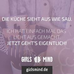 Aufräumen wird doch völlig überbewertet.  Mehr Sprüche auf: www.girlsmind.de  #küche #putzen #faulheit