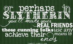 We Slytherins are bold, ambitious and will always beat the clock, no matter what!!