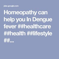 Homeopathy can help you In Dengue fever ##healthcare ##health ##lifestyle ##...