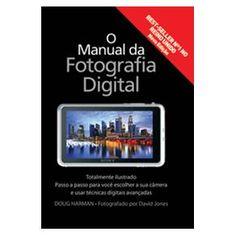 O Manual da Fotografia Digital