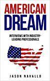 Free Kindle Book -   American Dream: Interviews with Industry-Leading Professionals