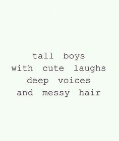 Cute Boys With Cute Smile:Quotes For Boys Tall boys with cute laughs deep voices and messy hair Short Girl Quotes, Cute Boy Quotes, Little Boy Quotes, Tall Girl Quotes, Hes Mine Quotes, Baby Sayings, Tall Boy Short Girl, Tall Boys, Short Girls