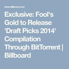 Exclusive: Fool's Gold to Release 'Draft Picks 2014' Compilation Through BitTorrent | Billboard