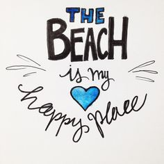 the beach is my happy place quote - Bullet Journal Idea