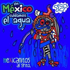 En México cuidamos el agua. Tlalocsin.  Feliz día mundial del agua!   www.mexicanitosalgrito.com