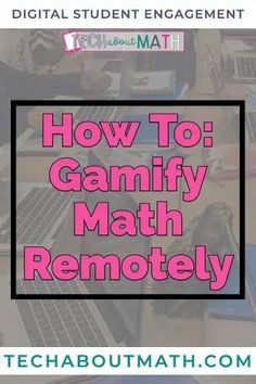 How to Gamify Math While Teaching Remotely - Tech About Math