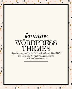 Gallery of pretty + feminine WordPress themes for women's lifestyle bloggers and businesses.