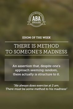 """English #idiom """"There is method to someone's madness"""" is used to say that, despite one's approach seeming random, there actually is structure to it. #speakenglish"""