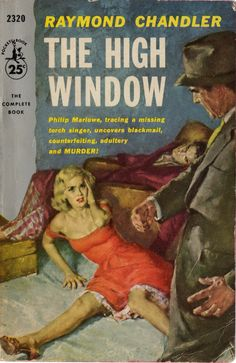 The High Window, Raymond Chandler Pulp Fiction Comics, Pulp Fiction Book, Crime Fiction, Fiction Novels, Raymond Chandler, Up Book, Book Art, Pulp Magazine, Vintage Book Covers