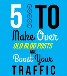How to boost your blog traffic by making over old blog posts.